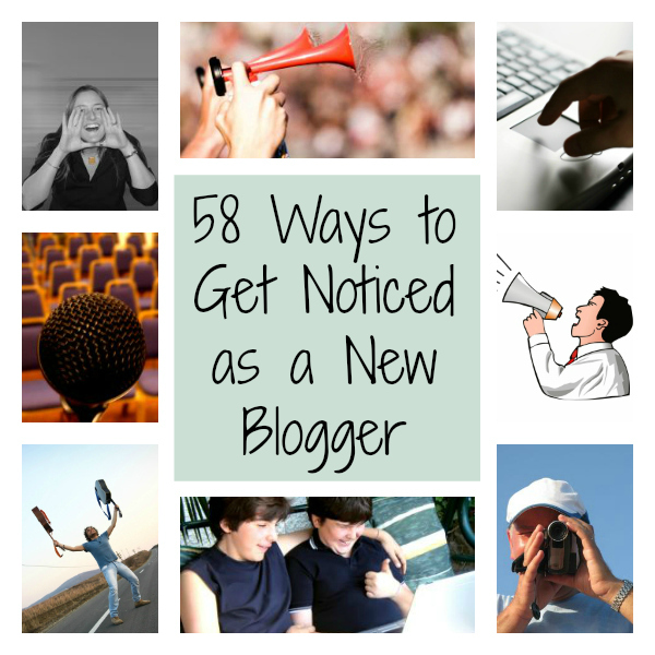 58-Ways-To-Get-Noticed-As-A-New-Blogger